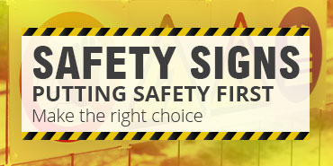Safety Signs - Putting safety first - Make the right choice